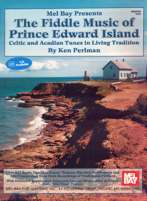 The Fiddle Music of Price Edward Island: Celtic & Acadian Tunes In Living Tradition